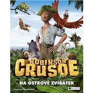Robinson Crusoe Na ostrově zvířátek - Kniha