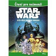 STAR WARS Útěk před Darthem Vaderem: Čtení pro nejmenší - Kniha