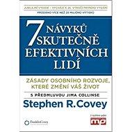 7 návyků skutečně efektivních lidí: Zásady osobního rozvoje, které změní váš život - Kniha