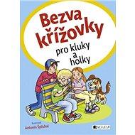 Bezva křížovky pro kluky a holky - Kniha