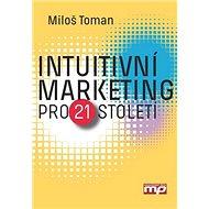 Intuitivní marketing pro 21. století - Kniha
