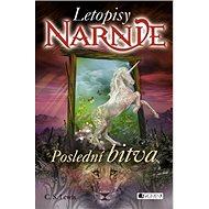 Poslední bitva: Letopisy NARNIE - Kniha