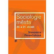 Sociologie města 20. a 21. století - Kniha
