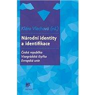Národní identity a identifikace: Česká republika - Visegrádská čtyřka - Evropská unie - Kniha