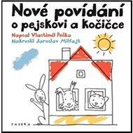 Nové povídání o pejskovi a kočičce - Kniha