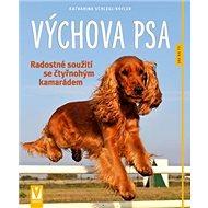 Výchova psa: Radostné soužití se čtyřnohým kamarádem - Kniha