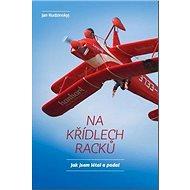 Na křídlech racků: Jak jsem létal a padal - Kniha