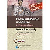 Romantičeskie novelly Romantické novely: Dvojjazyčná kniha pro mírně pokročilé + CD mp3