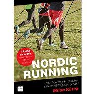 Nordic running: Běh s holemi jako zdravější a efektivnější způsob běhání - Kniha
