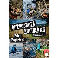 Outdoorová kuchařka: Od rodinných výletů po zimní horské expedice - Kniha