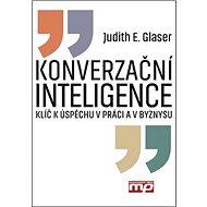 Konverzační inteligence: Klíč k úspěchu v práci a byznysu - Kniha