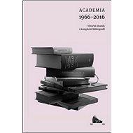 Academia 1966–2016: Výroční sborník s kompletní bibliografií - Kniha