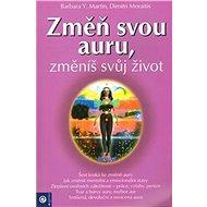 Změň svou auru, změníš svůj život - Kniha