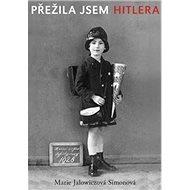 Přežila jsem Hitlera: Mladá žena v Berlíně 1940–1945