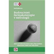 Budoucnost farmakoterapie v nefrologii - Kniha