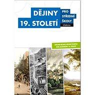 Dějiny 19. století pro střední školy Učebnice - Kniha