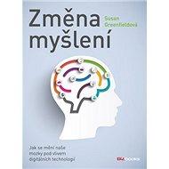 Změna myšlení: Jak se mění naše mozky pod vlivem digitálních technologií - Kniha