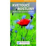 Kvetoucí rostliny: Naučte se znát nejvýznamnější druhy - Kniha