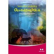 Sexuální praktiky Quodoushka: Učení z nagualské tradice - Kniha