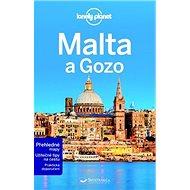Malta a Gozo: Z řady průvodců Lonely Planet - Kniha