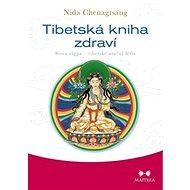 Tibetská kniha zdraví: Sowa rigpa - tibetské umění léčit - Kniha