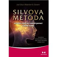 Silvova metoda: Ovládání mysli pro získání pomoci z druhé strany - Kniha