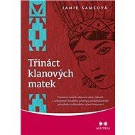 Třináct klanových matek - Kniha