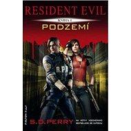 Resident Evil Podzemí: Kniha 4.