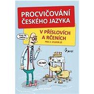 Procvičování českého jazyka: vpříslovích a rčeních pro 2. stupeň ZŠ