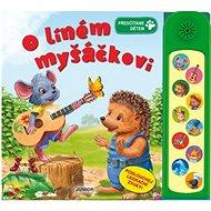 O líném myšáčkovi: Poslouchej legrační zvuky! - Kniha