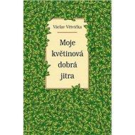 Moje květinová dobrá jitra - Kniha