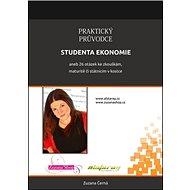 Praktický průvodce studenta ekonomie: aneb 26 otázek ke zkouškám, maturitě či státnicím v kostce - Kniha