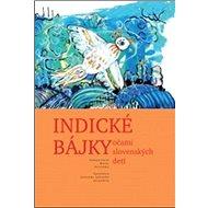 Indické bájky: Očami slovenských detí - Kniha