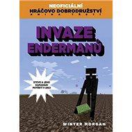 Invaze Endermanů: Neoficiální hráčovo dobrodružství Kniha třetí - Kniha