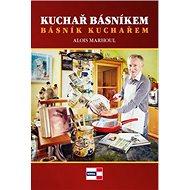 Kuchař básníkem básník kuchařem - Kniha