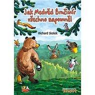 Jak Medvěd Bručimír všechno zapomněl - Kniha