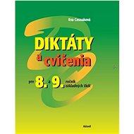 Diktáty a cvičenia pre 8. a 9. ročník základných škôl - Kniha