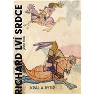 Richard Lví srdce: Král a rytíř - Kniha