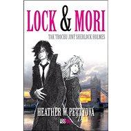 Lock & Mori: Tak trochu jiný Sherlock Holmes - Kniha