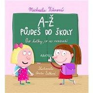 A-Ž půjdeš do školy Pro holky, co se neztratí - Kniha