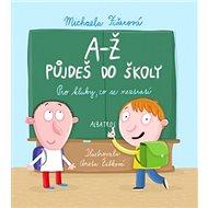 A-Ž půjdeš do školy Pro kluky, co se neztratí - Kniha