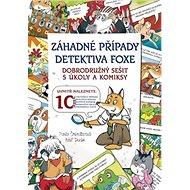 Záhadné případy detektiva Foxe: Dobrodružný pracovní sešit s úkoly a komiksy - Kniha