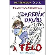 Darebák David a tělo - Kniha