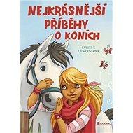 Nejkrásnější příběhy o koních - Kniha