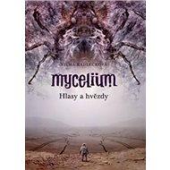 Mycelium Hlasy a hvězdy