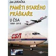 Paměti starého práškaře: u ČSA 1999-2012 - Kniha