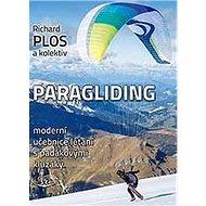 Paragliding: moderní učebnice létání s padákovými kluzáky - Kniha
