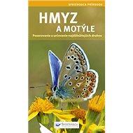 Hmyz a motýle: Pozorovanie a určovanie najdôležitejších druhov - Kniha