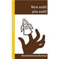 Není anděl jako anděl - Kniha