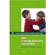Žák s problémovým chováním: Cesta institucionální pomoci - Kniha